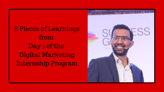 8 Pieces of Learnings from Day 1 of the Digital Marketing Internship Program